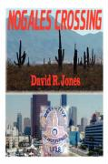 Nogales Crossing - Jones, David R.