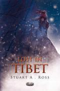 Lost in Tibet - Ross, Stuart A.