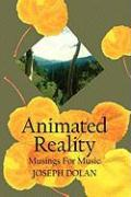 Animated Reality: Musings for Music - Dolan, Joseph; Dolan, Renny