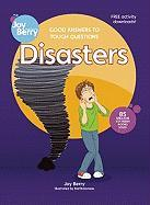 Good Answers to Tough Questions: Disasters - Berry, Joy