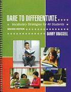 Dare to Differentiate: Vocabulary Strategies for All Students - Brassell, Danny