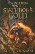 Slathbog's Gold - Forman, M. L.