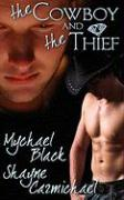 The Cowboy and the Thief - Black, Mychael; Carmichael, Shayne