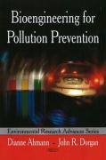 Bioengineering for Pollution Prevention: (Environmental Research Advances) - Ahmann, Dianne; Dorgan, John R.