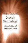 Cyryn's Beginnings: A Compilation of Poetry and Prose - Requiem, Cyryn