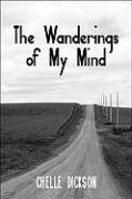 The Wanderings of My Mind - Dickson, Chelle