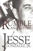 Rumble and Rhyme - Gonzalez, Jesse, Jr.