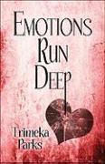 Emotions Run Deep - Parks, Trimeka