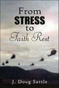 From Stress to Faith Rest - Settle, J. Doug