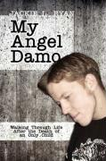 My Angel Damo: Walking Through Life After the Death of an Only Child - Ryan, Jackie L.