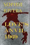 Love's Anvil 1969 - Rivera, Sophie