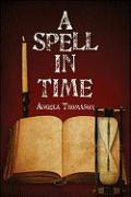 A Spell in Time - Thomason, Angela