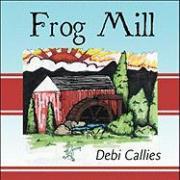 Frog Mill - Callies, Debi