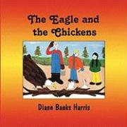 The Eagle and the Chickens - Harris, Diane Banks