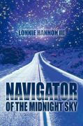 Navigator of the Midnight Sky - Hannon III, Lonnie