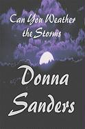 Can You Weather the Storms - Sanders, Donna