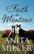 Faith in Montana - Miller, Anita