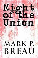 Night of the Union - Breau, Mark P.