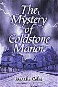 The Mystery of Coldstone Manor - Coles, Marsha