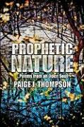 Prophetic Nature: Poems from an Open Soul - Thompson, Paige J.