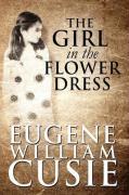 The Girl in the Flower Dress - Cusie, Eugene William