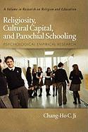 Religiosity, Cultural Capital, and Parochial Schooling: Psychological Empirical Research (Hc) - Ji, Chang-Ho C.