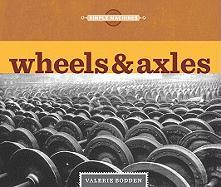 Wheels & Axles - Bodden, Valerie