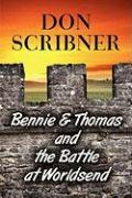 Bennie & Thomas and the Battle at Worldsend - Scribner, Don