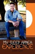 My Sleep Apnea Experience - Cano, Albert