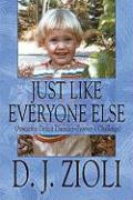 Just Like Everyone Else: Attention Deficit Disorder-Forever a Challenge - Zioli, D. J.