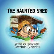 The Haunted Shed - Blaisdell, Patty; Blaisdell, Patricia