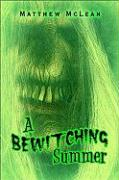 A Bewitching Summer - McLean, Matthew