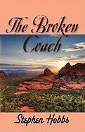 The Broken Coach - Hobbs, Stephen