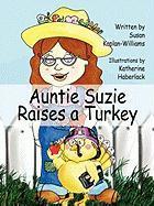 Auntie Suzie Raises a Turkey - Kaplan-Williams, Susan