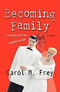 Becoming Family - Frey, Carol