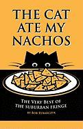 The Cat Ate My Nachos: The Very Best of the Suburban Fringe - Rybarczyk, Bob