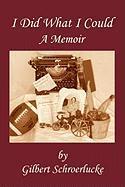 I Did What I Could: A Memoir - Schroerlucke, Gilbert