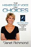 Choices: Neutralizing Your Negative Thoughts and Emotional Blueprints - Richmond, Janet