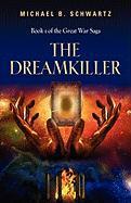 The Dreamkiller: Book One of the Great War Saga - Schwartz, Michael B.