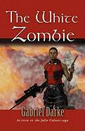 The White Zombie - Darke, Gabriel