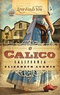 Love Finds You in Calico, California - Ludwig, Elizabeth