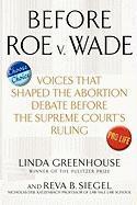 Before Roe V. Wade - Greenhouse, Linda; Siegel, Reva