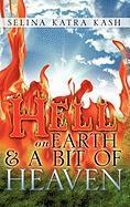 Hell on Earth and a Bit of Heaven - Kash, Selina Katra