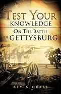 Test Your Knowledge on the Battle of Gettysburg - Drake, Kevin
