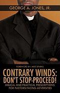 Contrary Winds: Don't Stop-Proceed! - Jones, Jr. George a.