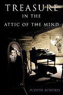 Treasure in the Attic of the Mind - Achord, Judith