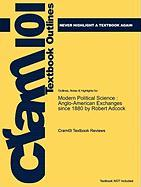 Outlines & Highlights for Modern Political Science: Anglo-American Exchanges Since 1880 by Robert Adcock, ISBN: 9780691128733 - Cram101 Textbook Reviews