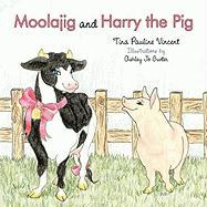 Moolajig and Harry the Pig - Vincent, Tina Pauline