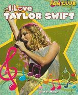 I Love Taylor Swift - Miller, Kat