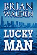 Lucky Man - Walden, Brian